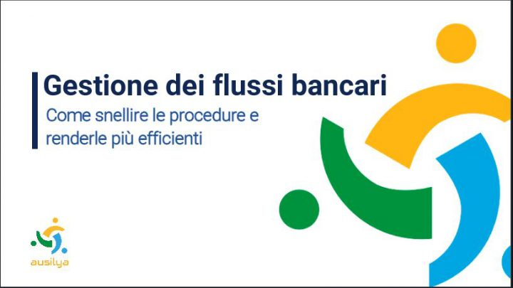 Gestione dei flussi bancari: come snellire le procedure e renderle più rapide ed efficienti
